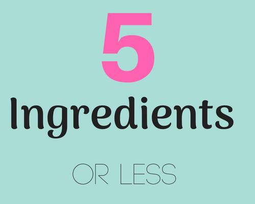 5-Ingredient (or less!) Dinners